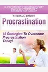 Procrastination - 15 Strategies To Overcome Procrastination Today! Kindle Edition