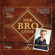 "Der Bro Code: Das Hörbuch zur TV-Serie ""How I Met Your Mother"""