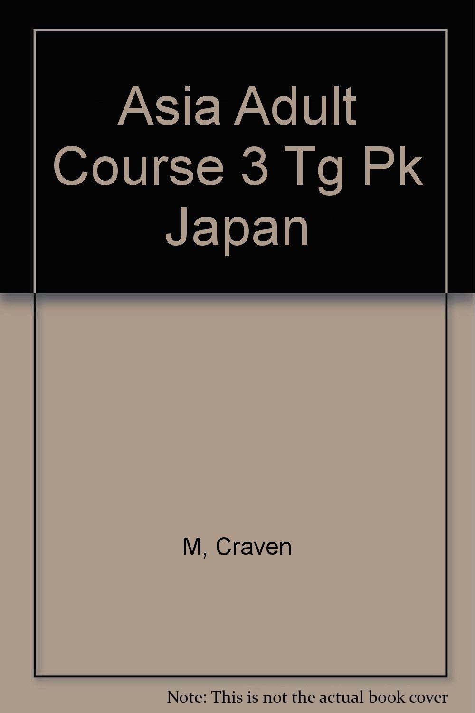 Read Online Asia Adult Course 3 Tg Pk Japan PDF