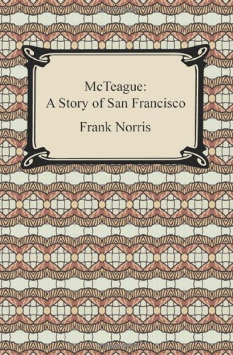 an analysis of the elements in the novel mcteague by frank norris Benjamin franklin norris jr, theman who would become the writer frank norris, was born on 5 march 1870 in chicago, illinois, to benjamin norris and gertrude doggett.