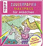 Zauberpapier Malspaß für Mädchen: Über 40 Ausmalbilder auf Zauberpapier
