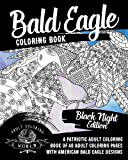eagle coloring book - Bald Eagle Coloring Book: A Patriotic Adult Coloring Book of 40 Adult Coloring Pages with American Bald Eagle Designs (American Patriotic Coloring Books) (Volume 1)