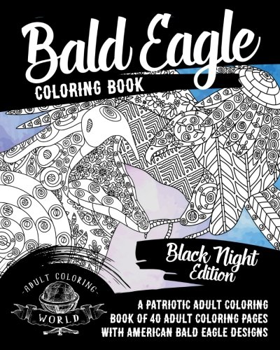 Buy Bald Eagle Coloring Book: A Patriotic Adult Coloring ...