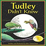 Tudley Didn't Know | John Himmelman