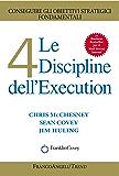 Le 4 Discipline dell'Execution: Conseguire gli obiettivi strategici fondamentali