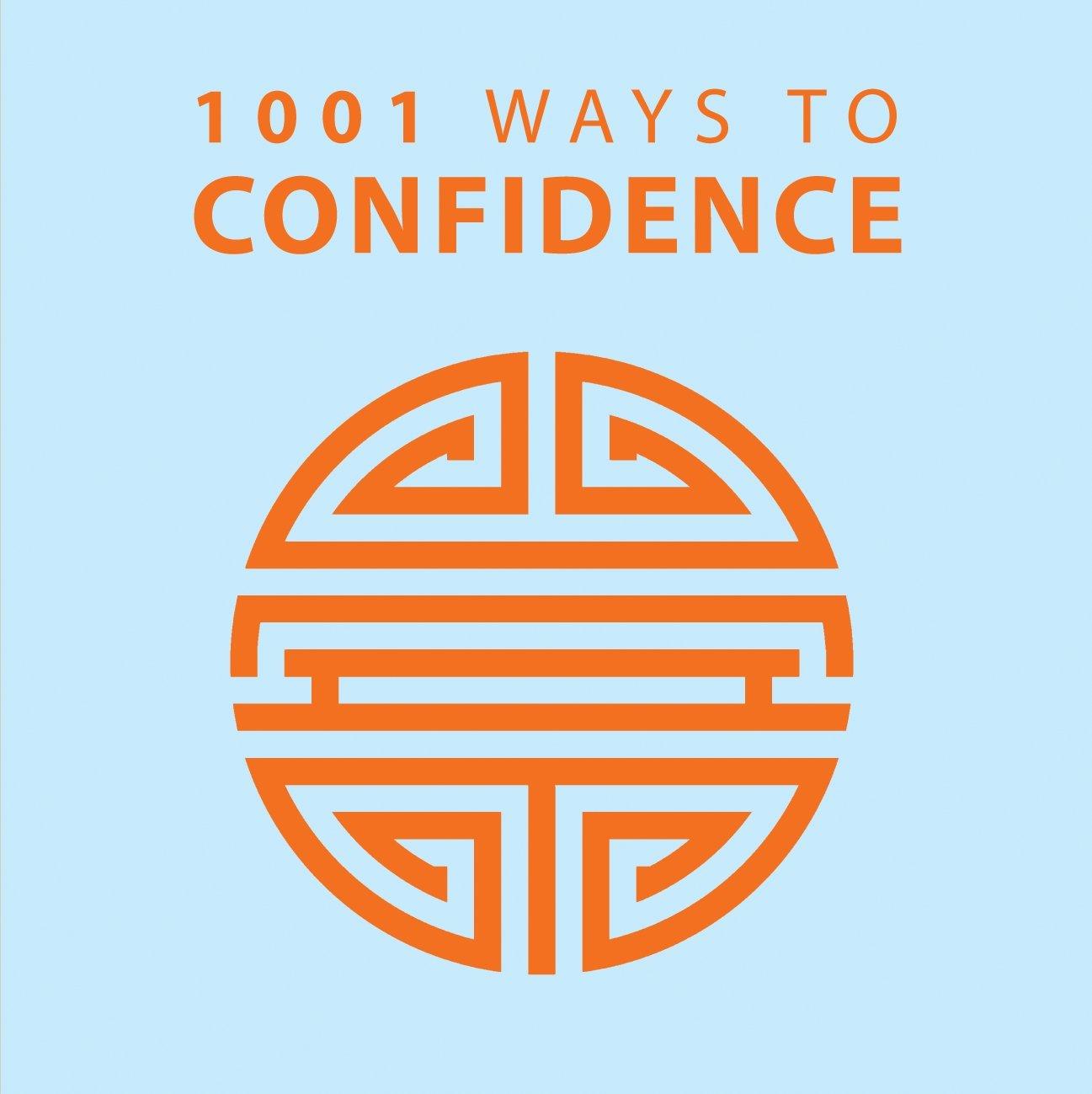 1001 Ways to Confidence (1001 Ways Series): Arcturus Publishing:  9781848585485: Amazon.com: Books