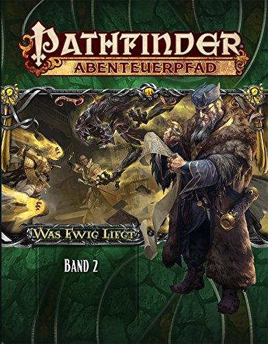 Was Ewig Liegt Band 2: Pathfinder Abenteuerpfad