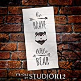 "Be Brave Little Bear - Tall Woodland - Word Art Stencil - 5"" x 10"" - STCL1760_1 - by StudioR12"
