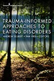 img - for Trauma-Informed Approaches to Eating Disorders book / textbook / text book