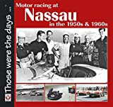 Motor Racing at Nassau in the 1950s & 1960s (Those were the days ... series)