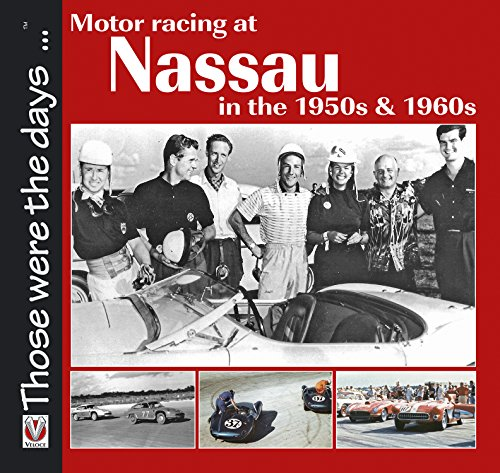 Motor Racing at Nassau in the 1950s & 1960s (Those were the days ... series) - Windsor Motor