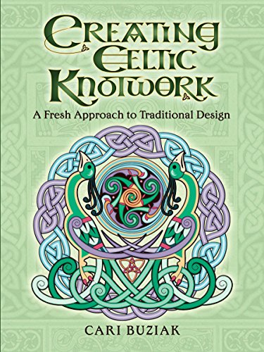 Creating Celtic Knotwork: A Fresh Approach to Traditional Design Dover Art Instruction