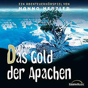 Das Gold der Apachen (Wildwest-Abenteuer 20) Hörspiel