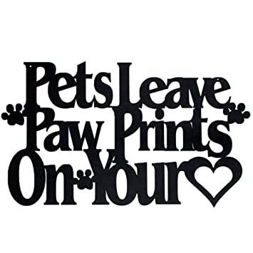 Wall Word Art Decorative Wood Sign Pet, Dog, Cat, Horse, Pig, Animal Lovers  Fun Sayings Quotes (Pets Leave Paw Prints on Your Heart)