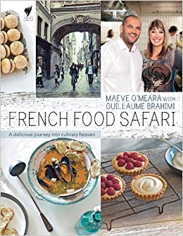 French food safari a delicious journey into culinary heaven maeve french food safari a delicious journey into culinary heaven maeve omeara guillaume brahimi 9781742706917 amazon books forumfinder Gallery