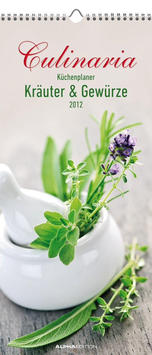Culinaria Küchenplaner Kräuter & Gewürze 2012 Streifenkalender