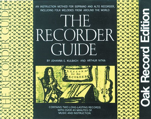 (The Recorder Guide: An Instruction Method for Soprano and Alto Recorder, Including Folk Melodies from Around the World )