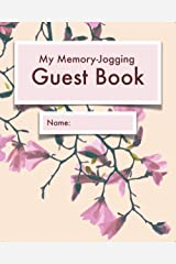 My Memory-Jogging Guest Book: Magnolia cover | Visitor record and log for seniors in nursing homes, eldercare situations, or for anyone who struggles to remember visit details Paperback