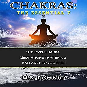 Chakras: The Essential 7 Audiobook