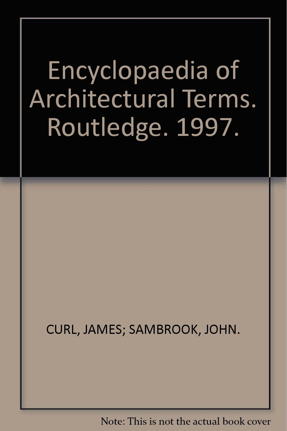 Encyclopaedia of Architectural Terms. Routledge. 1997.