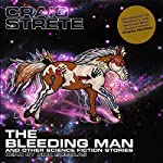 The Bleeding Man and Other Science Fiction Stories | Craig Strete