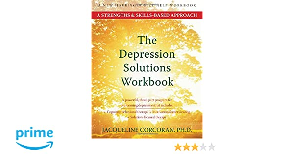 The Depression Solutions Workbook: A Strengths and Skills-Based ...