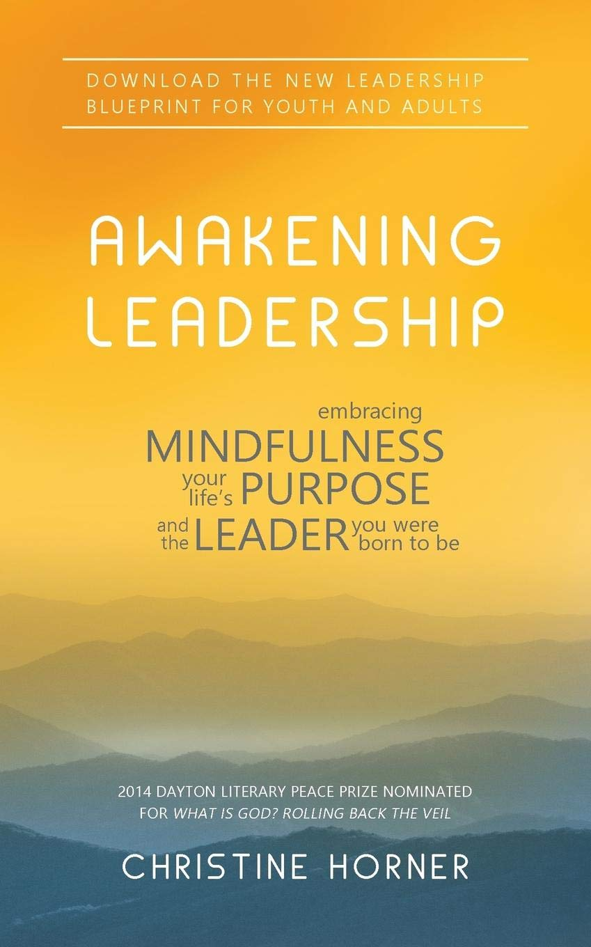 Download Awakening Leadership: Embracing Mindfulness, Your Life's Purpose, and the Leader You Were Born to Be pdf