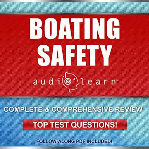 Boating Safety AudioLearn: Complete Audio Course for Boating Safety License and Boater Certification Exam!