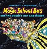 Magic School Bus and the Science Fair Expedition [MSB-MSB & SCIENCE FAIR EXPEDIT]