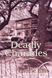 Deadly Charades, Laurie Ellis, 0595343376
