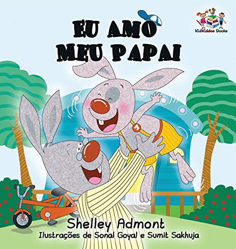 I Love My Dad: Portuguese Language Children's Book (Portuguese Bedtime Collection) (Portuguese Edition) by KidKiddos Books Ltd.