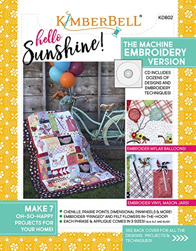 Hello Sunshine! The Machine Embroidery Version - Softcover Book - Designs with CD by KimberBell KD802 (Fringe Embroidery Design)
