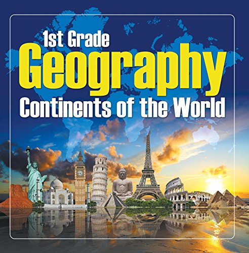 1St Grade Geography: Continents of the World: First