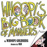 Whoopi's Big Book of Manners, Whoopi Goldberg, 1423129105