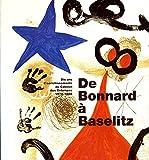 img - for De Bonnard a Baselitz: Estampes et livres d'artistes : dix ans d'enrichissements du Cabinet des estampes, 1978-1988 (French Edition) book / textbook / text book