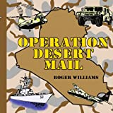 Operation Desert Mail, Roger Williams, 1425961290