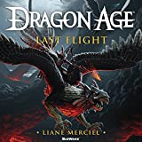 Dragon Age: Last Flight: Dragon Age Series, Book 5