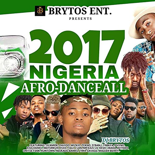 Africa Cd Album - 2017 Nigeria Afro-DanceAll (feat. Olamide, Davido, Wizkid, Tekno, D'Banj, Timaya, Phyno, Kiss Daniel, Mayorkun, Ycee, Falz, T-Jan, Mr Eazi, Lil Kesh, 2Baba, Dotman, Oritse Femi, Runtown, Reekado Banks, Tiwa Savage, Maleek Berry)
