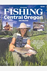 Fishing Central Oregon and Beyond 5th Edition Paperback