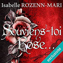 Souviens toi, Rose...