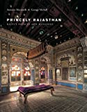 Front cover for the book Princely Rajasthan: Rajput Palaces and Mansions by Antonio Martinelli