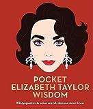 Pocket Elizabeth Taylor Wisdom: Witty and Wise