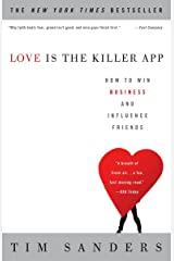 Love Is the Killer App: How to Win Business and Influence Friends Paperback