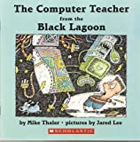The Computer Teacher from the Black Lagoon, Mike Thaler, 0439871336