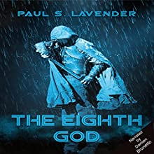 The Eighth God: The Orcslayers, Book 1 Audiobook by Paul S. Lavender Narrated by Damien Brunetto