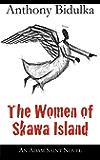 The Women of Skawa Island: An Adam Saint Novel (Adam Saint Mystery Book 2)