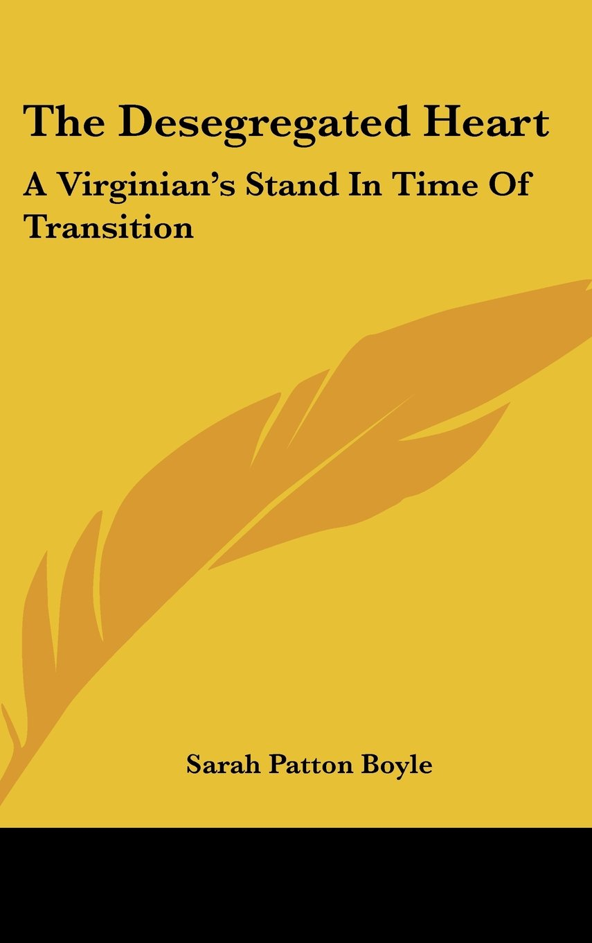 The Desegregated Heart: A Virginian's Stand In Time Of Transition PDF ePub ebook