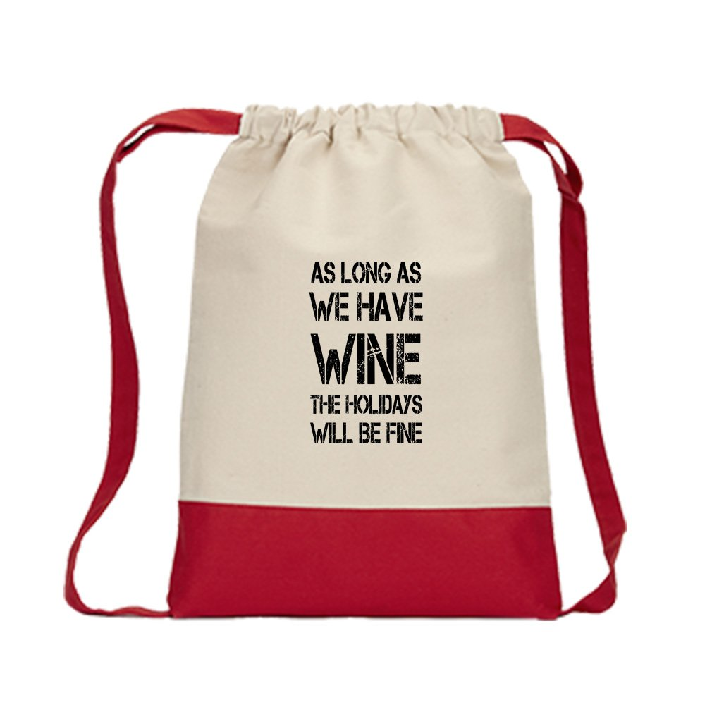 As Long As The Holidays Will Be Fine #2 Canvas Backpack Color Drawstring Bag - Red