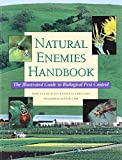 Natural Enemies Handbook: The Illustrated Guide to Biological Pest Control (Publication)