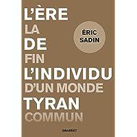 L'ère de l'individu tyran: La fin d'un monde commun